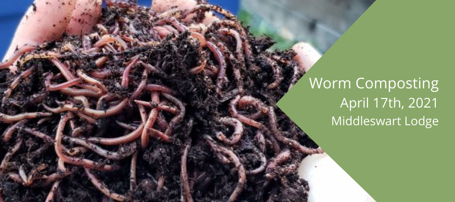 Worm-Composting-April-17th-2021-10-a.m.-Middleswart-Lodge